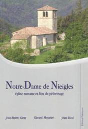 Notre-dame de nieigles, eglise romane et lieu de pelerinage - Couverture - Format classique