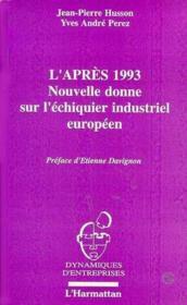 L'après 1993 ; nouvelle donne sur l'échiquier industriel européen - Couverture - Format classique