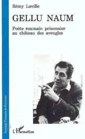 Gellu Naum ; poète roumain prisonnier au château des aveugles - Couverture - Format classique