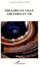 Théâtres en ville, théâtres en vie - Couverture - Format classique