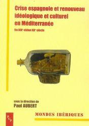 Crise espagnole et renouveau ideologique et culturel en mediterranee fin xixe-debut xxe siecle - Intérieur - Format classique