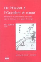 De l'Orient à l'Occident et retour ; perceptions et représentations de l'autre dans la littérature et les guides de voyage - Intérieur - Format classique
