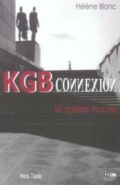 Kgb connexion, le systeme poutine - Couverture - Format classique