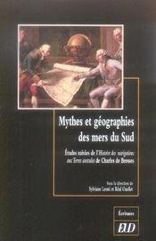 Mythes Et Geographies Des Mers Du Sud. Etudes Suivies De L'Histoire Des Navigati - Intérieur - Format classique