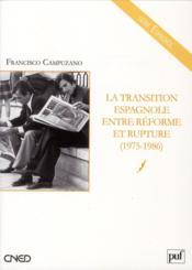 La transition espagnole entre reforme et rupture (1975-1986) - Couverture - Format classique
