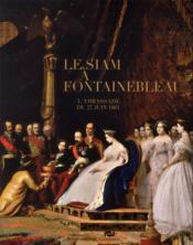 Le Siam à Fontainebleau - Couverture - Format classique
