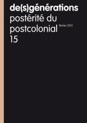 DE(S)GENERATIONS N.15 ; postérité du postcolonial - Couverture - Format classique