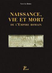 Naissance, vie et mort de l'Empire romain - Couverture - Format classique