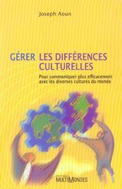 Gérer les différences culturelles ; pour communiquer plus efficacement avec les diverses cultures du monde - Intérieur - Format classique