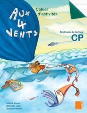 AUX 4 VENTS ; cahier d'activités ; CP - Couverture - Format classique