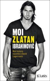 Moi, Zlatan Ibrahimovic - Couverture - Format classique