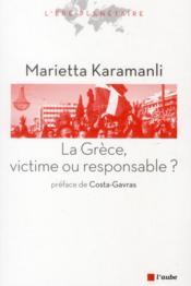 La Grèce, victime ou responsable ? - Couverture - Format classique