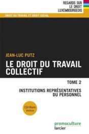 Droit du travail collectif t.2 ; institutions représentatives du personnel - Couverture - Format classique
