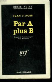 Par A Plus B. ( Murder Out Of School) . Collection : Serie Noire N° 714 - Couverture - Format classique