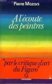 A L Ecoute Des Peintres. - Couverture - Format classique