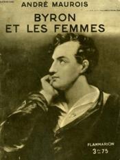 Byron Et Les Femmes. Collection : Hier Et Aujourd'Hui. - Couverture - Format classique