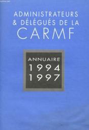 Administrateurs Et Delegues De La Carmf - Annuaire 1994 - 1997 - Couverture - Format classique