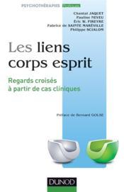 Les liens corps-esprit ; regards croisés à partir de cas cliniques - Couverture - Format classique