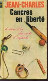 Cancres En Liberte (Le Livre D'Or Des Mots D'Enfants) - Couverture - Format classique