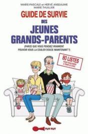 Guide de survie des jeunes grands-parents (parce que vous pensiez vraiment pouvoir vous la couler douce maintenant ?) - Couverture - Format classique