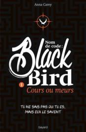 Blackbird t.1 ; cours ou meurs - Couverture - Format classique