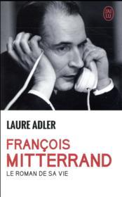 François Mitterrand, le roman de sa vie - Couverture - Format classique