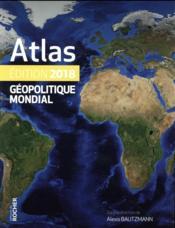 Atlas géopolitique mondial 2018 - Couverture - Format classique