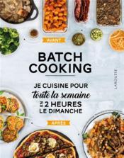Batch cooking ; préparez 5 repas pour la semaine en 2h le dimanche ! - Couverture - Format classique
