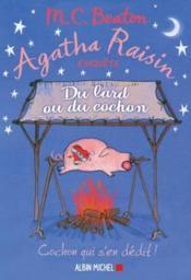 Agatha Raisin enquête T.22 ; du lard ou du cochon - Couverture - Format classique