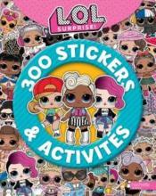 L.O.L. surprise ! ; 300 stickers et activités - Couverture - Format classique
