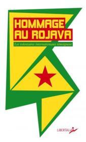 Hommage au Rojava ; les volontaires internationaux témoignent - Couverture - Format classique