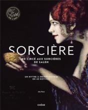 Sorcière, de Circé aux sorcières de Salem ; un mythe à (re)découvrir en 40 notices - Couverture - Format classique