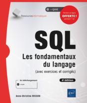 SQL ; les fondamentaux du langage (avec exercices et corrigés) (4e édition) - Couverture - Format classique