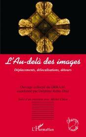 L'au-delà des images ; déplacements, délocalisations, détours - Intérieur - Format classique