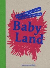 Babyland - ils ont entre 13 et 18 ans et ils ont vu des ville - Couverture - Format classique