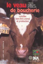 Le veau de boucherie ; concilier bien être animal et production - Intérieur - Format classique