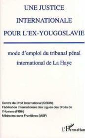 Justice Internationale Pourl'Ex-Yougoslavie. Mode D'Em - Couverture - Format classique