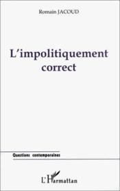 L'impolitiquement correct - Couverture - Format classique