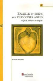 Famille et soins aux personnes âgées ; enjeux, défis et stratégies - Couverture - Format classique