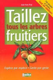 Taillez tous les arbres fruitiers. espèce par espèce, geste par geste - Intérieur - Format classique