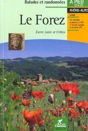 Balades Et Randonnees ; Le Forez ; Entre Loire Et Crêtes - Intérieur - Format classique