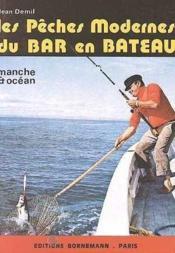 Les peches modernes du bar en bateau manche et ocean - Couverture - Format classique