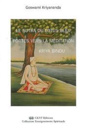 Le Sutra Du Lotus Bleu - Portes Vers La Meditation Kriya Bindu - Couverture - Format classique