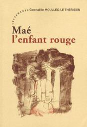 Maé, l'enfant rouge - Couverture - Format classique