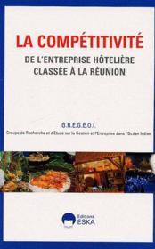 La compétitivité de l'entreprise hôtelière classée à la Réunion - Couverture - Format classique