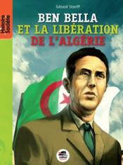 Ben Bella ; de la libération de la France à celle de l'Algérie - Couverture - Format classique