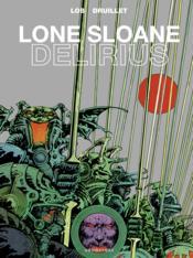 Lone Sloane ; delirius (édition 2012) - Couverture - Format classique