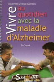 Vivre au quotidien avec la maladie d'alzheimer ou une maladie apparentee - Couverture - Format classique