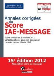 telecharger Annales corrigees du score IAE-Message 2012 (15e edition) livre PDF en ligne gratuit