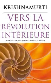 Vers la révolution intérieure ; se changer soi-même pour changer le monde - Couverture - Format classique